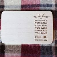 "Chopping Board 19cm ""Every Snack You Make"""