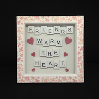 Friends warm the heart, scrabble picture.