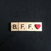 BFF scrabble magnet.