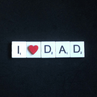 I love dad, scrabble fridge magnet.