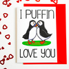 Puffin Valentines Card, I Puffin Love You Anniversary Card, Cute Birthday Card