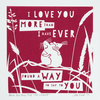 """More Than I Have Ever Found A Way"" hand pulled screen print"