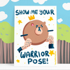 Show Me Your Warrior Pose Postcard