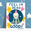 Feelin Dead Good Postcard