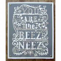 You Are The Beez Neez - Laser cut FRAMED