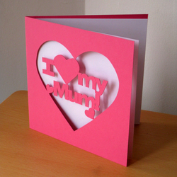 'I love my Mum!' hand cut Card