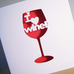 Hand Cut 'I love Wine!' Greetings Card