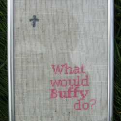 What Would Buffy Do?  Cross stitch