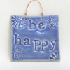 Ceramic Wall Hanging .. Inspiring Quote.. Blue Pottery