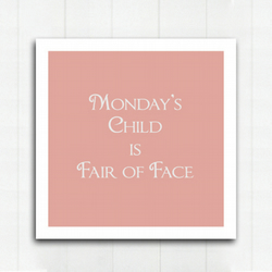 MONDAY'S CHILD... - Block Art Print on black painted 18mm MDF