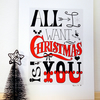 All I Want For Christmas Is You A4 Art Print