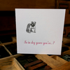 In dog years? - Letterpress Birthday Card
