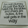I'm Not Clumsy Fridge Magnet