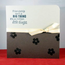 Handmade Card 'Friendship isn't a big thing, it's a million little things'