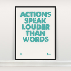 'Actions Speak Louder Than Words' Screenprint