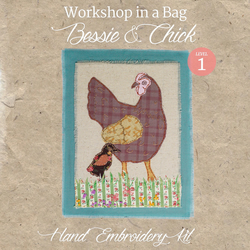 'Workshop in a Bag' Bessie and Chick, Hand Embroidery Textile Art Kit