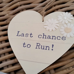 Last Chance to Run Hanging Heart