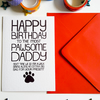 HAPPY BIRTHDAY TO THE MOST PAWSOME DADDY Dog Lovers Birthday Card