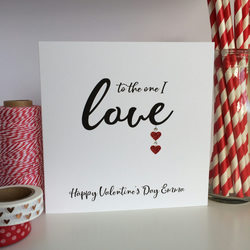 Personalised Valentine's Day Card - To the one I love (LB236)