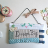'Dream Big' Wall Hanging Quilted Quote