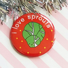 christmas badge - i love sprouts - 58mm pin badge