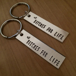 Bitches for Life Keychain Set - Best Friend Gifts - BFF gift - Sister Gifts