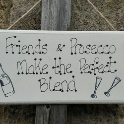 Handmade Wooden Plaque Sign Friends & Prosecco