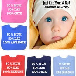BIB  50% mum 50% dad 100% perfect