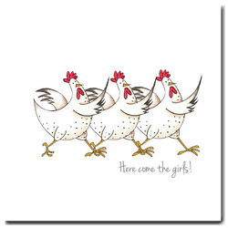 Fun Chicken Card - Here Come the Girls - Blank inside, Birthday, Friend