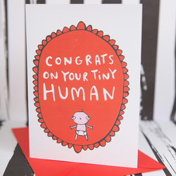 New Baby - Congrats on your Tiny Human - Greeting Card