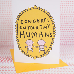 Twins -New Baby -Greeting Card - Congrats on your tiny humans - New Babies card