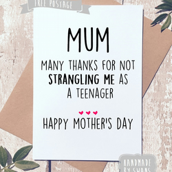 Mother's day card - Thank you for not strangling me