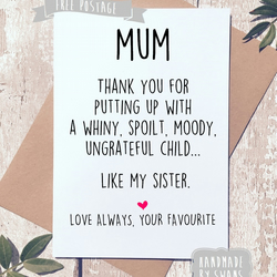 Mother's day card - Spoilt child like my sister