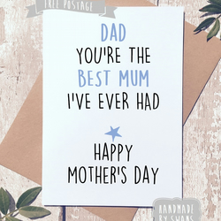 Mother's day card - Dad you are the best mum