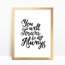 """You will forever be my always"" Calligraphy in black ink"