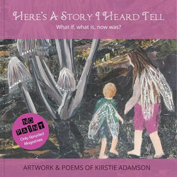 Here's A Story I Heard Tell - Upcycled Art & Poems of Kirstie Adamson