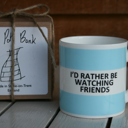 I'd Rather Be Watching Friends Hoop Mug Gift Boxed (choice of ten colours)