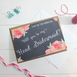 Will you be my Head Bridesmaid? Card - Wedding Watercolour, Floral & Chalkboard