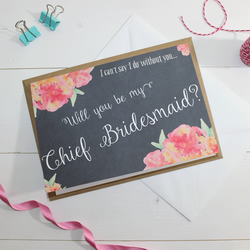 Will you be my Chief Bridesmaid? Card - Wedding Watercolour, Floral & Chalkboard