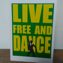 Live free and dance card