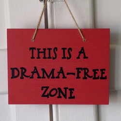 Drama Free Zone - Wooden Sign