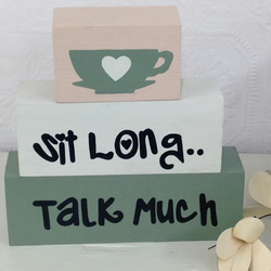Sit Long, Talk Much - Shelf Decor Blocks