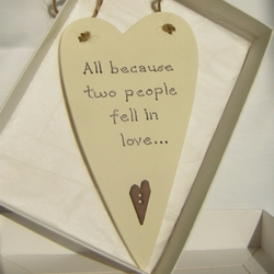 All because two people fell in love... Heart Sentiment Plaque