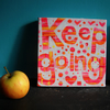 Keep Going- inspirational original painting by Jo Brown with free postage