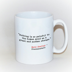 Frankenstein mug Mary Shelley quote Literary mug