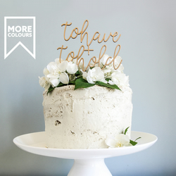 Gold To Have & To Hold Cake Topper - Wooden Cake Topper