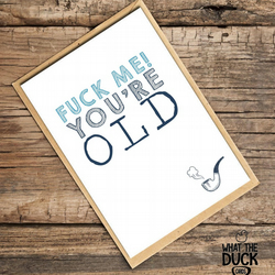'Old' Birthday Card, What The Duck Cards, Funny Cards, Rude Cards